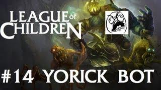 League Of Children #14 - YORICK BOT