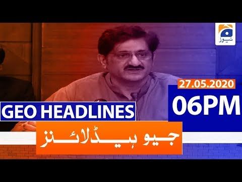 Geo Headlines 06 PM | 27th May 2020