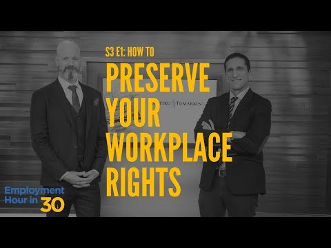 Employment Hour in 30: The Employment Law Show S3 E1   How to Preserve Your Workplace Rights