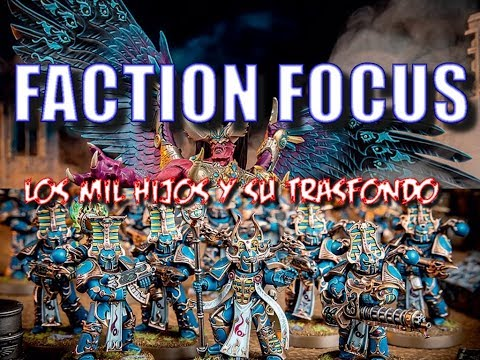 Faction Focus Los Mil Hijos y Trasfondo