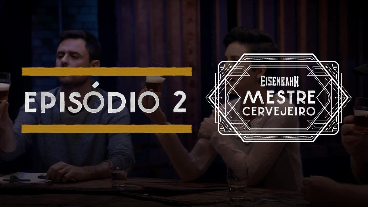 Eisenbahn Mestre Cervejeiro 2017 | Episódio 2
