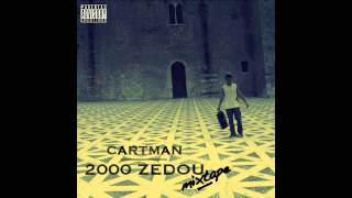 Cartman // Non Homologué (2000 ZEDOU MIXTAPE) prod: Gramatik