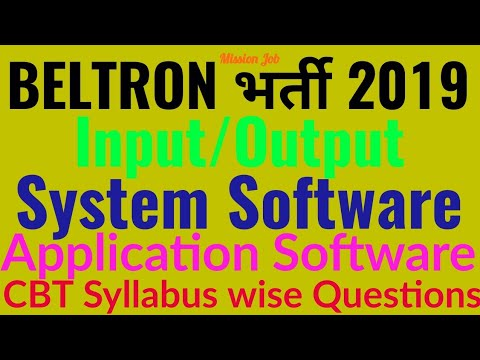 Input, Output, System Software,Application Software For CBT,  Beltron Registration 2019, Missionjob,