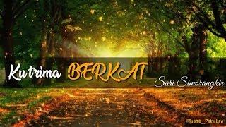 Ku Trima Berkat [lirik] - Sari Simorangkir - Lagu Rohani Terbaru