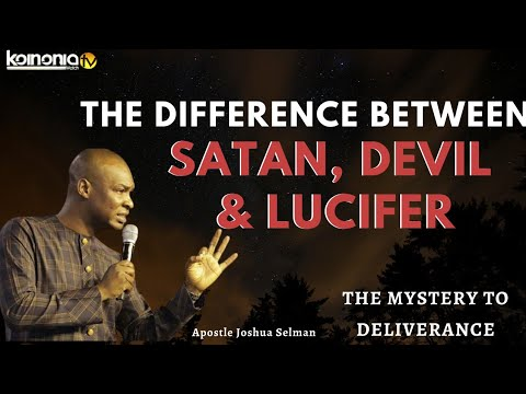 (MUST WATCH) THE DIFFERENCE BETWEEN SATAN, DEVILS AND LUCIFER - Apostle Joshua Selman