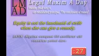 "Legal Maxim A Day - Apr. 26th 2013 - ""Equity is not the handmaid of strife ..."""