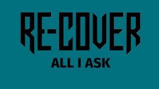 Video Adele - All I Ask (Re-Cover Version) download MP3, 3GP, MP4, WEBM, AVI, FLV Oktober 2018