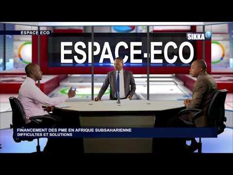 ESPACE ECO DU 07 12 17 / FINANCEMENT DES PME EN AFRIQUE SUBSAHARIENNE DIFFICULTES ET SOLUTIONS