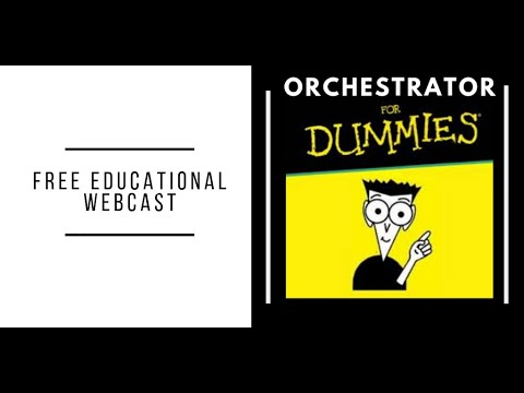 Orchestrator For Dummies