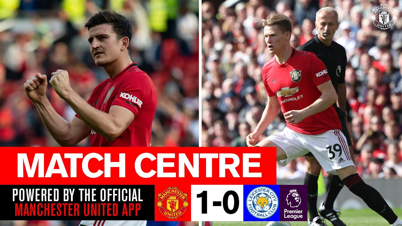 Maguire & McTominay Shine Against Leicester Match Centre