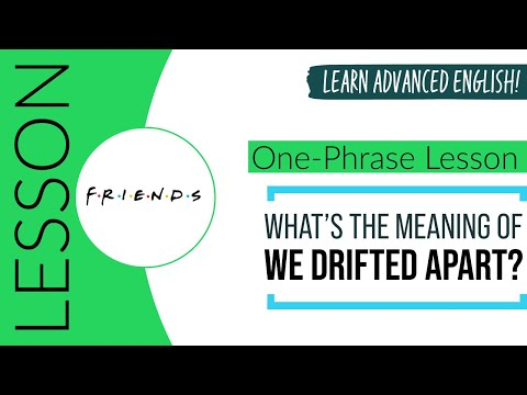 Meaning of 'We Drifted Apart'