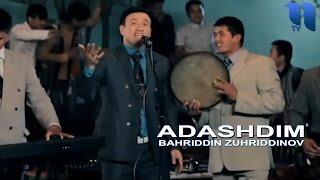 Bahriddin zuhriddinov adashdim (bom bom) | бахриддин зухриддинов.