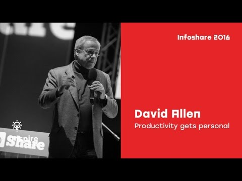 David Allen (Getting Things Done) - Productivity gets personal / infoShare 2016