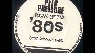Peer Pressure -Sound of the 80