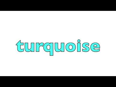 How To Pronounce Turquoise