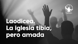 Laodicea: La iglesia tibia, pero amada. | La Resistencia | Pastor Rony Madrid