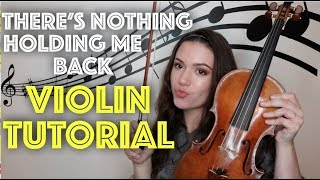 VIOLIN TUTORIAL: THERE'S NOTHING HOLDING ME BACK BY SHAWN MENDES