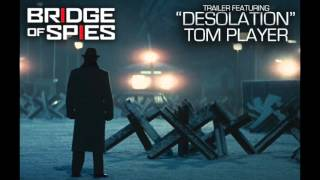 Bridge of Spies Trailer | Desolation (Official Audio) | Tom Player
