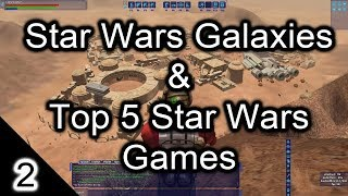 GG2 - Star Wars Galaxies & Top 5 Star Wars Games