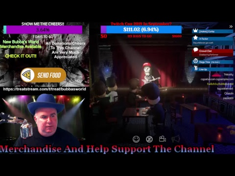 Bubba Needs Your Love!! Come Play & Sing & Chat With This Crazy Fat Bastard!!