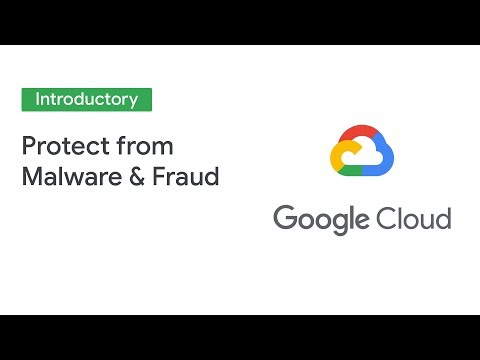Protect Your Business From Phishing, Malware, And Fraud With Google Cloud Tools (Cloud Next '19)