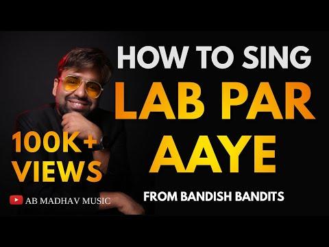 Lab par aaye kaise gaaye| How to sing Lab Par Aaye| AB Madhav| Bandish Bandits| Shankar Ehasan Loy