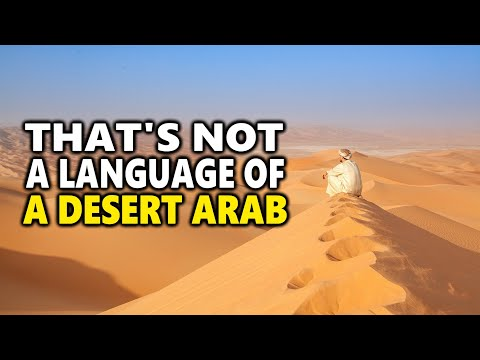 That's Not A Language Of A Desert Arab