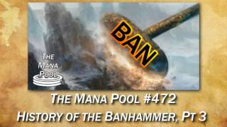 The Mana Pool Podcast #472 - History of the Banhammer, Pt 3