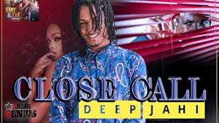 Deep Jahi - Close Call [Suit & Tie Riddim] February 2017