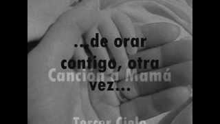 Cancion a Mama--- Tercer Cielo (Letra) (...