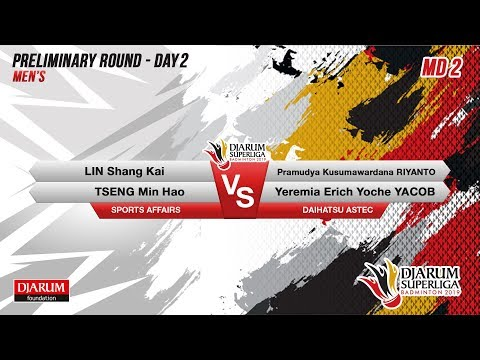 PRELIMINARY ROUNDS | MD2 | LIN / TSENG (SPORTS AFFAIRS) VS PRAMUDYA / YEREMIA (DAIHATSU ASTEC)
