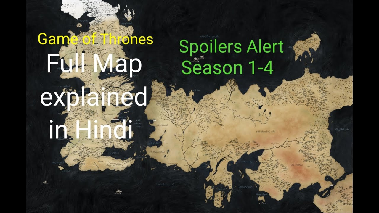 Game Of Thrones Map Explained In Hindi