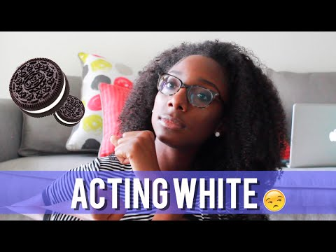 BLACK GIRL MAGIC: Acting WHITE