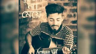 Tui vlo NA Meye...Arman Alif new song 2018