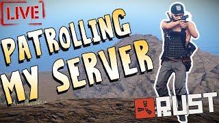 SHOT DONATION SATURDAY - Patrolling My Own Server (Rust)