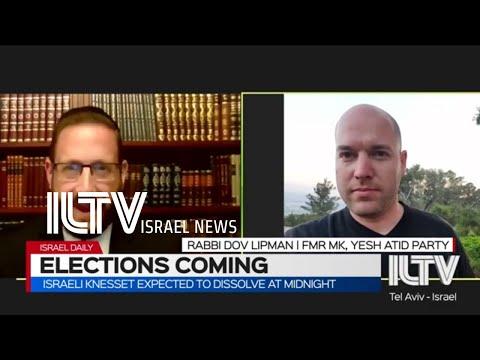 Israeli Knesset Expected To Dissolve At Midnight- Rabbi Dov Lipman \u0026 Ziv Maor