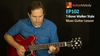 T-Bone Walker Style Blues Guitar Lesson - EP102