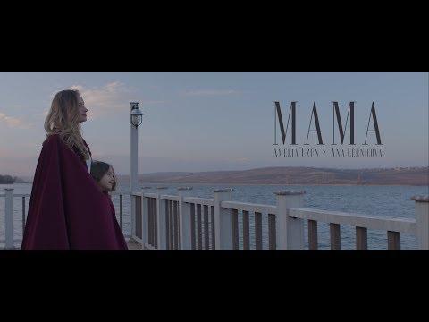 Amelia Uzun & Ana Cernicova - MAMA