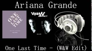 Ariana Grande - One Last Time (W&W Edit)