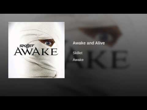 Awake and Alive