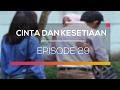 Cinta dan Kesetiaan - Episode 29