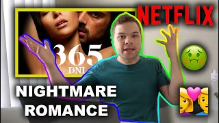 365 Days is Terrible In SO MANY Ways! (Full Movie Review)