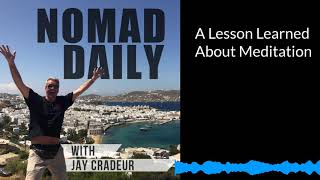 Baixar Nomad Daily With Jay  Craceur-A Lesson Learned About Meditation