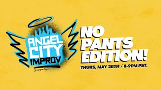 Angel City Improv: No Pants Edition!