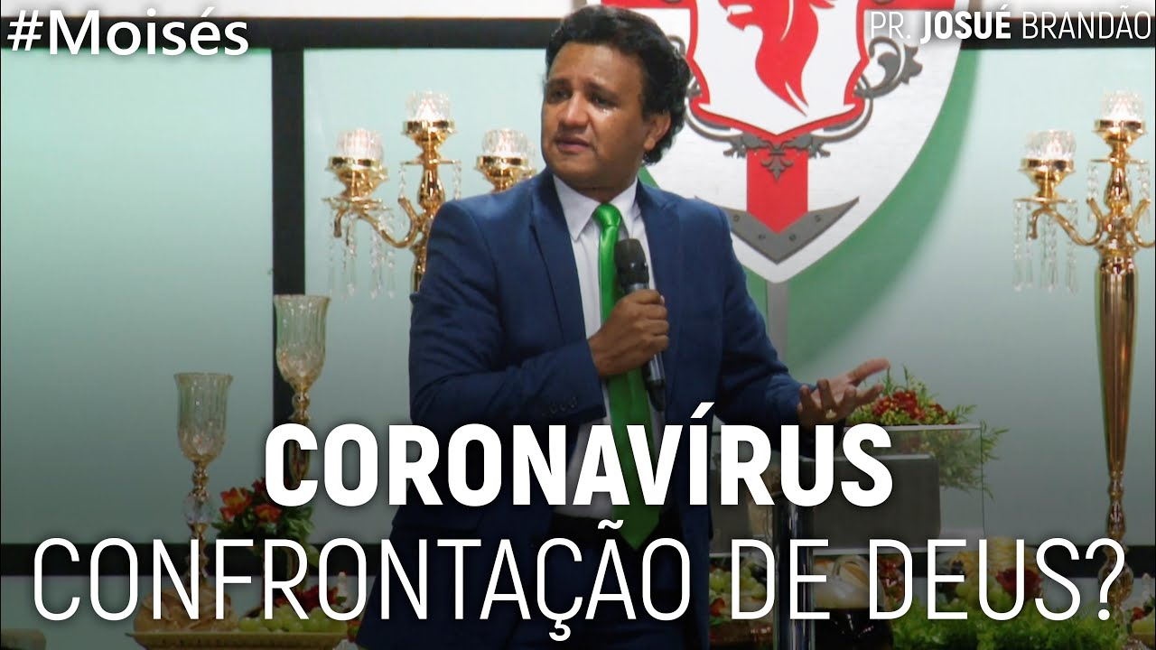 Coronavírus: Confrontação de Deus? #Moisés | Pr. Josué Brandão