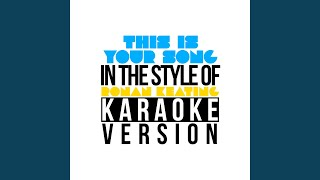 This Is Your Song (In the Style of Ronan Keating) (Karaoke Version)