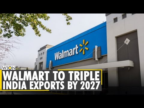 Walmart to triple exports from India to $10 billion each year by 2027