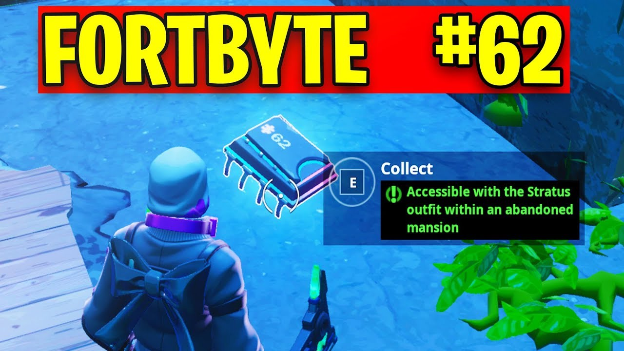 FortByte #62 Accessible with the Stratus outfit within an abandoned mansion  LOCATION