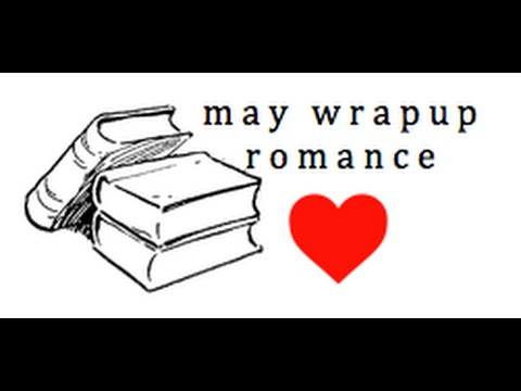 May Wrapup:  Romance