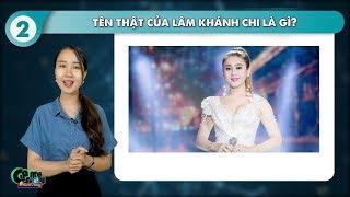 Bạn có biết tên thật của công chúa Lâm Khánh Chi - Tên thật nghệ sĩ nổi tiếng [Game Đố Vui]